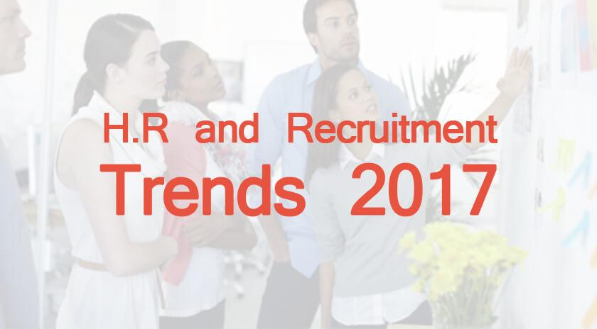 H.R & Recruitment Trends That will Dominate 2017